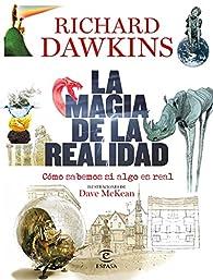 La magia de la realidad: Cómo sabemos si algo es real par Richard Dawkins