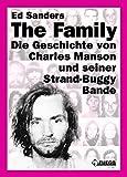 The Family (Deutsche Edition): Die Geschichte von Charles Manson und seiner Strand-Buggy-Bande