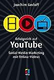 Erfolgreich auf YouTube: Social-Media-Marketing mit Online-Videos (mitp/Die kleinen Schwarzen)