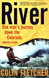 River: One Man's Journey down the Colorado, Source to Sea (Vintage Departures)