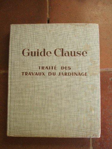 Guide Clause des travaux du jardinage. 17° édition.