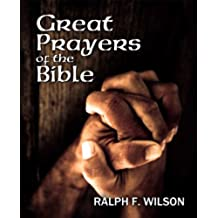 Great Prayers of the Bible: Discipleship Lessons in Petition and Intercession (JesusWalk Bible Study Series) (English Edition)