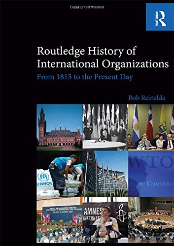 Routledge History of International Organizations: From 1815 to the Present Day por Bob Reinalda