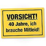 DankeDir! 40 Jahre - Brauche Mitleid, Kunststoff Schild - Geschenk 40. Geburtstag, Geschenkidee Geburtstagsgeschenk Vierzigsten, Geburtstagsdeko/Partydeko / Party Zubehör/Geburtstagskarte