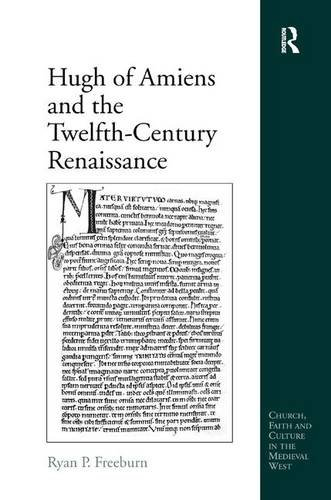 Hugh of Amiens and the Twelfth-Century Renaissance (Church, Faith and Culture in the Medieval West)