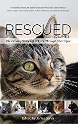Rescued Volume 2: The Healing Stories of 12 Cats, Through Their Eyes (English Edition)