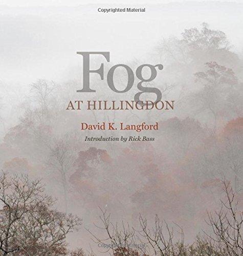 Fog at Hillingdon (Kathie and Ed Cox Jr. Books on Conservation Leadership, sponsored by The Meadows) by David K Langford (2015-09-16) par David K Langford
