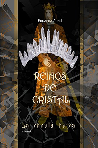 Reinos de Cristal - La cánula áurea: Aventura historica por Encarna Abad