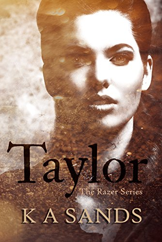 K Taylor E (Taylor (Book #0.5, The Razer Series) (English Edition))