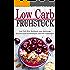 Low Carb Frühstück Low Carb Diät Kochbuch zum Abnehmen, Stoffwechsel beschleunigen und Fett verbrennen