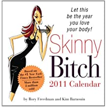 2011 Skinny Bitch boxed calendar: Let This Be the Year You Love Your Body! by Rory Freedman (2010-06-01)