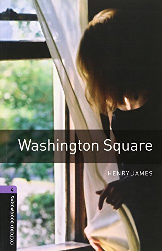 Oxford Bookworms Library: Level 4:: Washington Square: 1400 Headwords (Oxford Bookworms ELT)