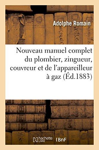Nouveau manuel complet du plombier, zingueur, couvreur et de l'appareilleur à gaz (Savoirs Et Traditions) par ROMAIN-A