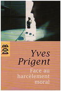Face au harcèlement moral par Yves Prigent