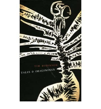 [(Tales and Imaginings)] [Author: Tim Robinson] published on (October, 2002)