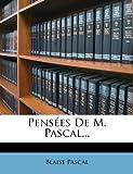 Pensees de M. Pascal. - Nabu Press - 01/02/2012