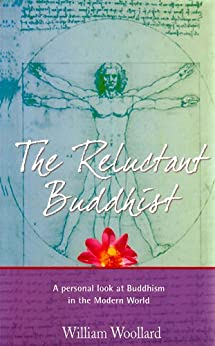 The Reluctant Buddhist by [Woollard, William]