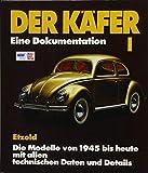 Der Käfer I: Eine Dokumentation/Die Modelle von 1945 bis heute// Reprint der 8. Auflage 1994 - Hans-Rüdiger Etzold