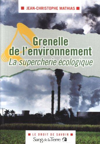 Grenelle de l'environnement : la supercherie écologique