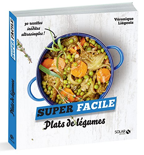 Plats de légumes - super facile par Véronique LIEGEOIS