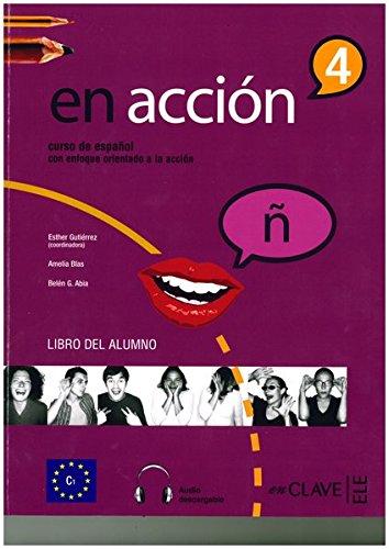 En accion. Nivel C1. Libro del alumno. Per le Scuole superiori. Con CD Audio formato MP3: En Acción 4 - Libro del alumno + audio (C1)