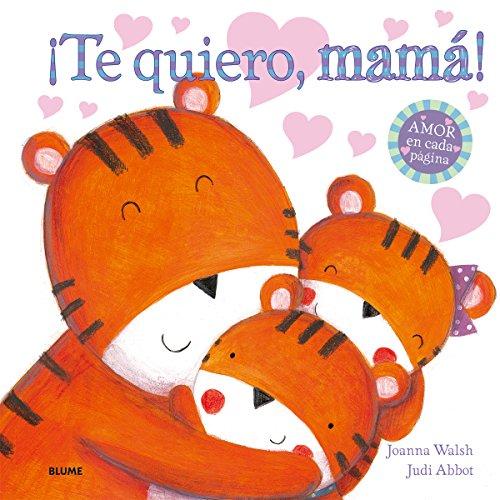 ¡Te quiero, mamá!: AMOR en cada página