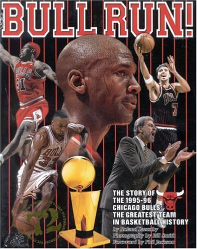 Bull Run: The Story of the 1995-96 Chicago Bulls The Greatest Team in Basketball History by Roland Lazenby (1996-07-01)
