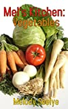 Mel's Kitchen: Vegetables  (Mel's Kitchen )