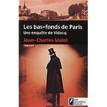 Les bas-fonds de Paris. Une enquête de Vidocq.