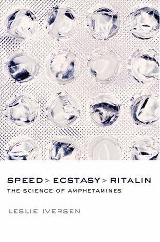 speed-ecstasy-ritalin-the-science-of-amphetamines-by-leslie-iversen-2006-06-22