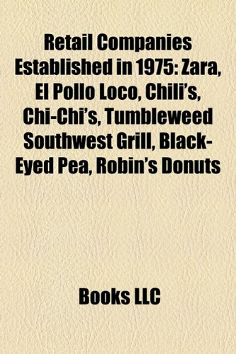 retail-companies-established-in-1975-zara-el-pollo-loco-chilis-chi-chis-tumbleweed-southwest-grill-b