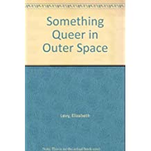 Something Queer in Outer Space by Elizabeth Levy (1993-09-06)