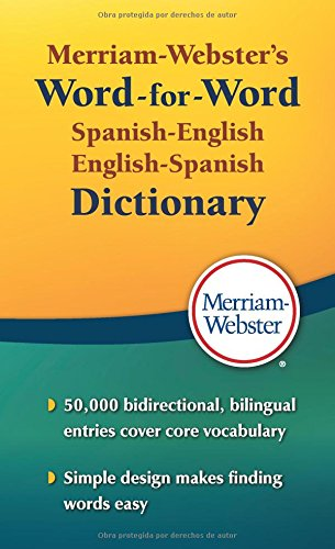 Merriam-Webster's Word-For-Word Spanish-English Dictionary (Word for Word Dictionary)
