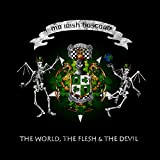 The World,the Flesh & the Devil