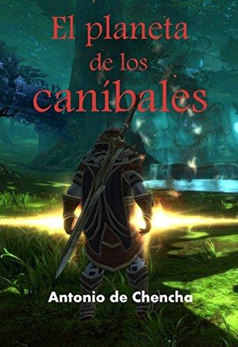 El planeta de los caníbales (Spanish Edition)