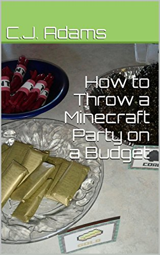 How to Throw a Minecraft Party on a Budget (English Edition)