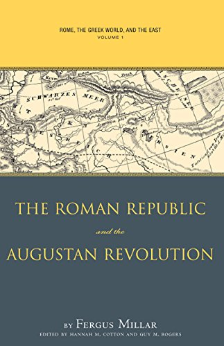 Rome, the Greek World, and the East, Volume 1: The Roman Republic and the Augustan Revolution (Studies in the History of Greece and Rome) Rogers Antike