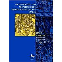 Die Wirtschafts- und Sozialgeschichte des Braunschweigischen Landes vom Mittelalter bis zur Gegenwart: 3 Bände.