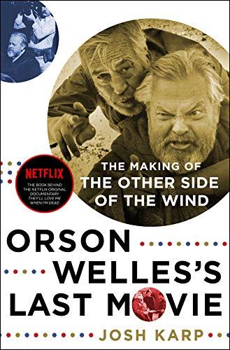 Orson Welles's Last Movie por Josh Karp