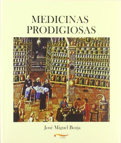 Medicinas Prodigiosas (Ensayo)