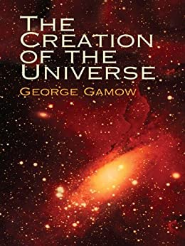 The Creation of the Universe (Dover Science Books) by [Gamow, George]