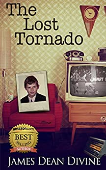 The Lost Tornado: A cross between Kes and Trainspotting. Sad and laugh-out-loud humour. by [Divine, James Dean]