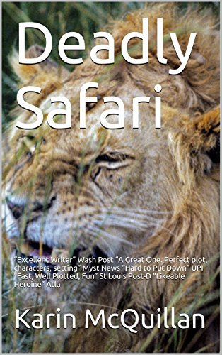 """Deadly Safari: """"Excellent Writer"""" Wash Post  """"A Great One. Perfect plot, characters, setting"""" Myst News """"Hard to Put Down"""" UPI """"Fast, Well Plotted, Fun"""" ... Wildlife Mystery Book 1) (English Edition)"""