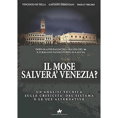 Il Mose Salverà Venezia?