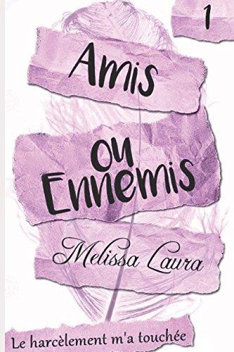Amis ou Ennemis: Le harcèlement m'a touchée
