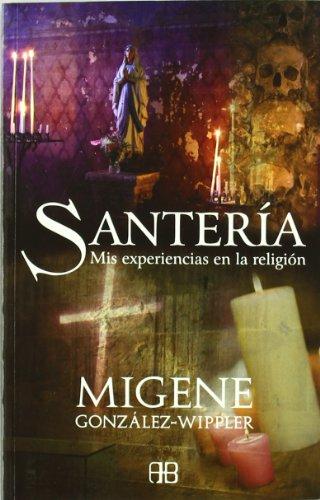 Santería : mis experiencias en la religión