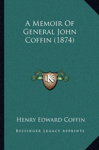 A Memoir of General John Coffin (1874)