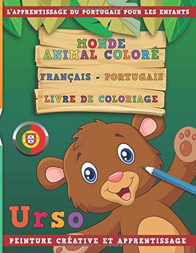 Monde animal coloré Français - Portugais Livre de coloriage. L'apprentissage du portugais pour les enfants. Peinture créative et apprentissage