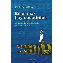 En el mar hay cocodrilos: La verdadera historia de Enaiatollah Akbari (Nube de Tinta)