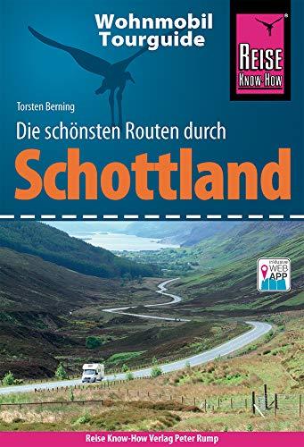 Reise Know-How Wohnmobil-Tourguide Schottland: Die schönsten Routen